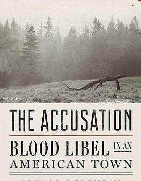 """""""ההאשמה: עלילת דם בעיירה אמריקאית"""" מאת אדוארד ברנסון (צילום: W.W. Norton & Company)"""