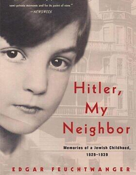 """""""היטלר, השכן שלי"""" מאת אדגר פויכטר וברטיל סקאלי (צילום: Other Press)"""