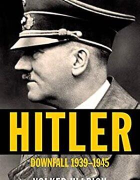 """""""היטלר: הנפילה, 1945-1939"""" (צילום: courtesy)"""