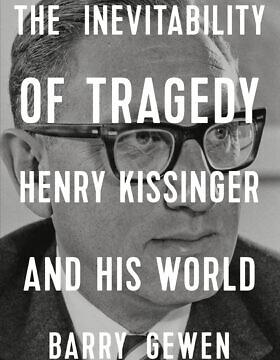 """""""כורח הטרגדיה: הנרי קיסינג'ר ועולמו"""", מאת ברי גוון (צילום: Courtesy)"""