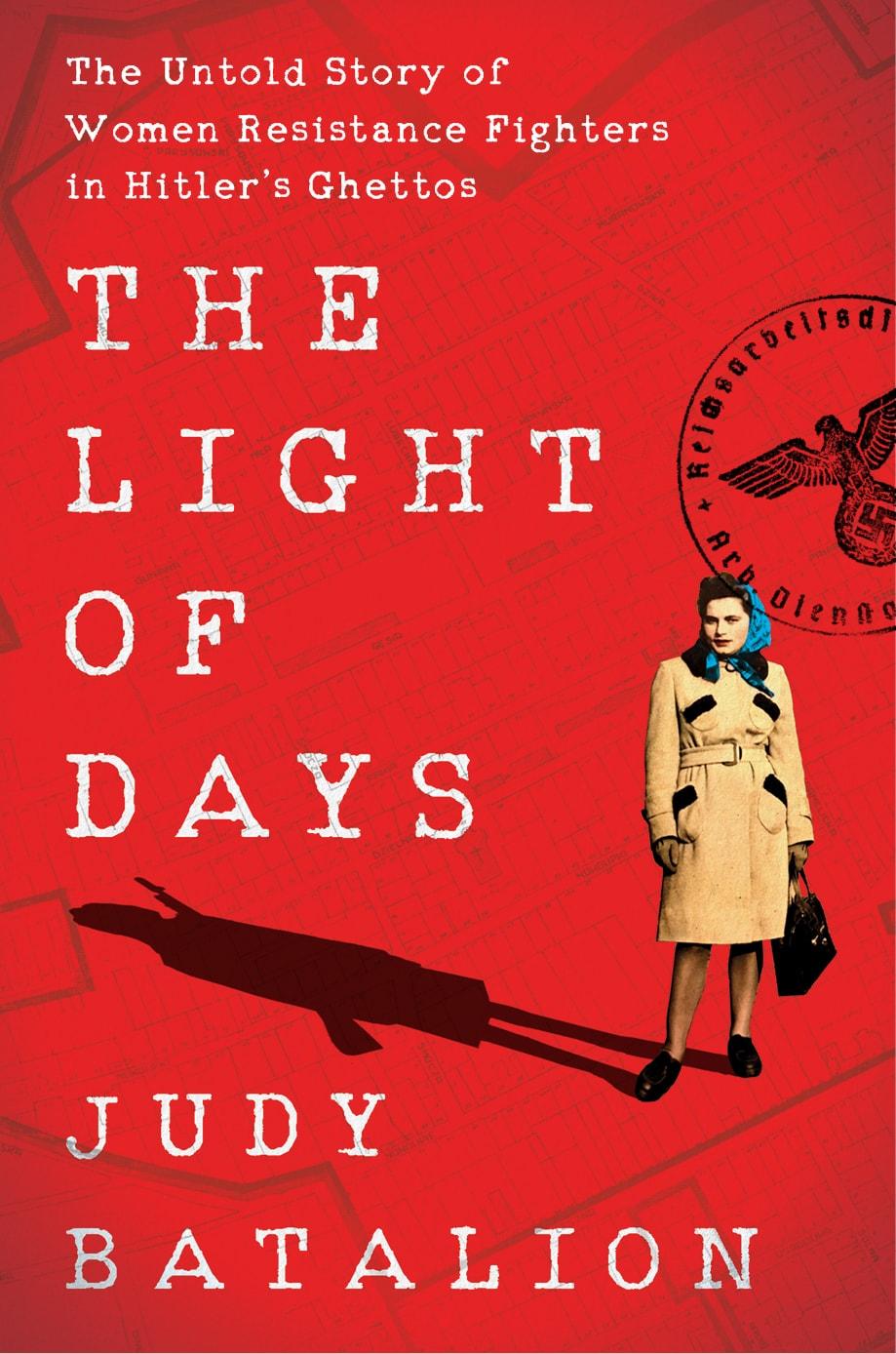 """עטיפת ספרה של של ג'ודי בטליון, """"אור הימים: הסיפור שלא סופר על לוחמות ההתנגדות בגטאות של היטלר"""""""