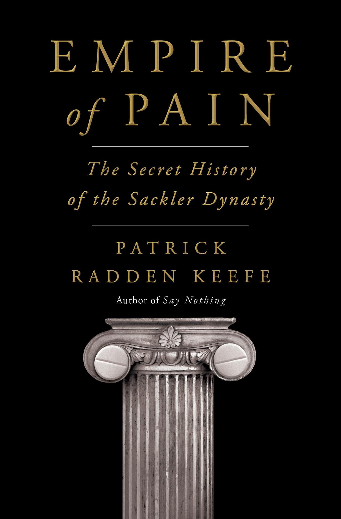 """כריכת ספרו של פטריק ראדן קיף, """"אימפריית הכאב: ההיסטוריה הסודית של שושלת סאקלר"""" (צילום: Doubleday)"""
