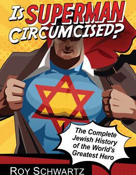 """כריכת ספרו של רוי שוורץ, """"האם סופרמן נימול?"""" (צילום: באדיבות המחבר)"""