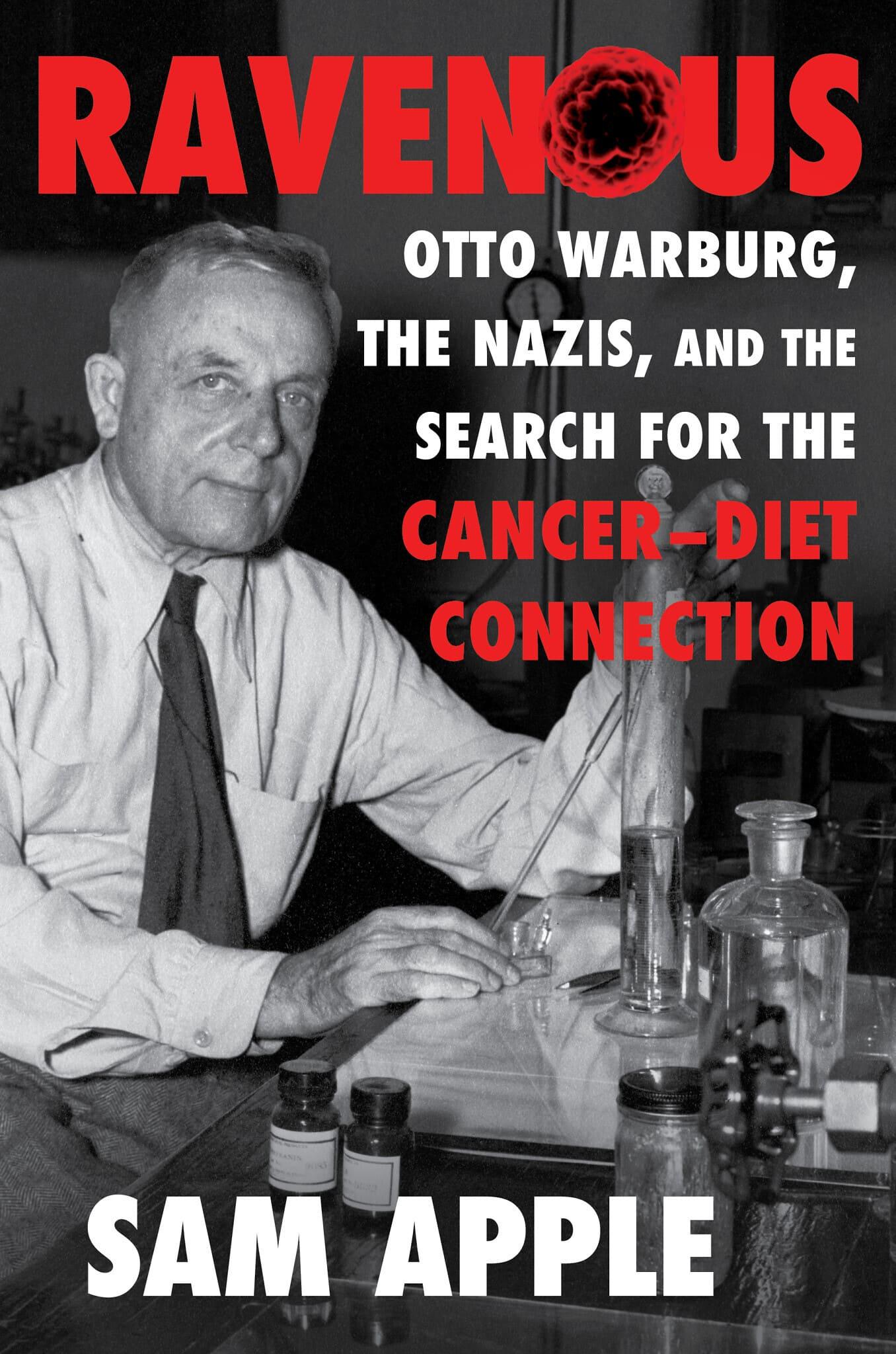 """כריכת ספרו של סם אפל """"רעבתנות: אוטו ורבורג, הנאצים, והחיפוש אחר קשר בין סרטן לתזונה"""" (צילום: Liveright)"""