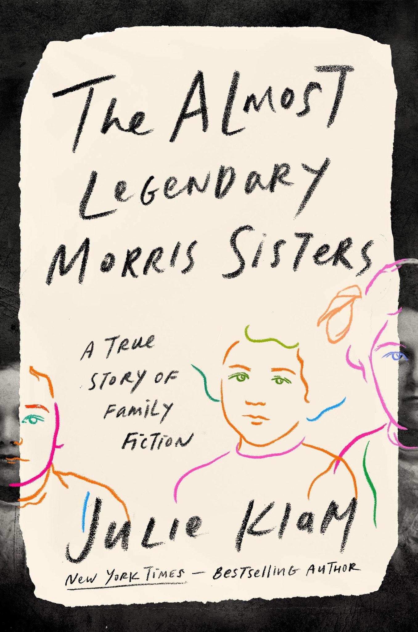 עטיפת הספר האחיות מוריס הכמעט אגדיות: סיפור אמיתי על בדיה משפחתית מאת ג'ולי קלאם (צילום: Riverhead Books)